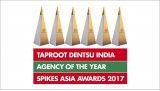 Spikes Asia 2017: Taproot Dentsu is the County Agency of the year - India